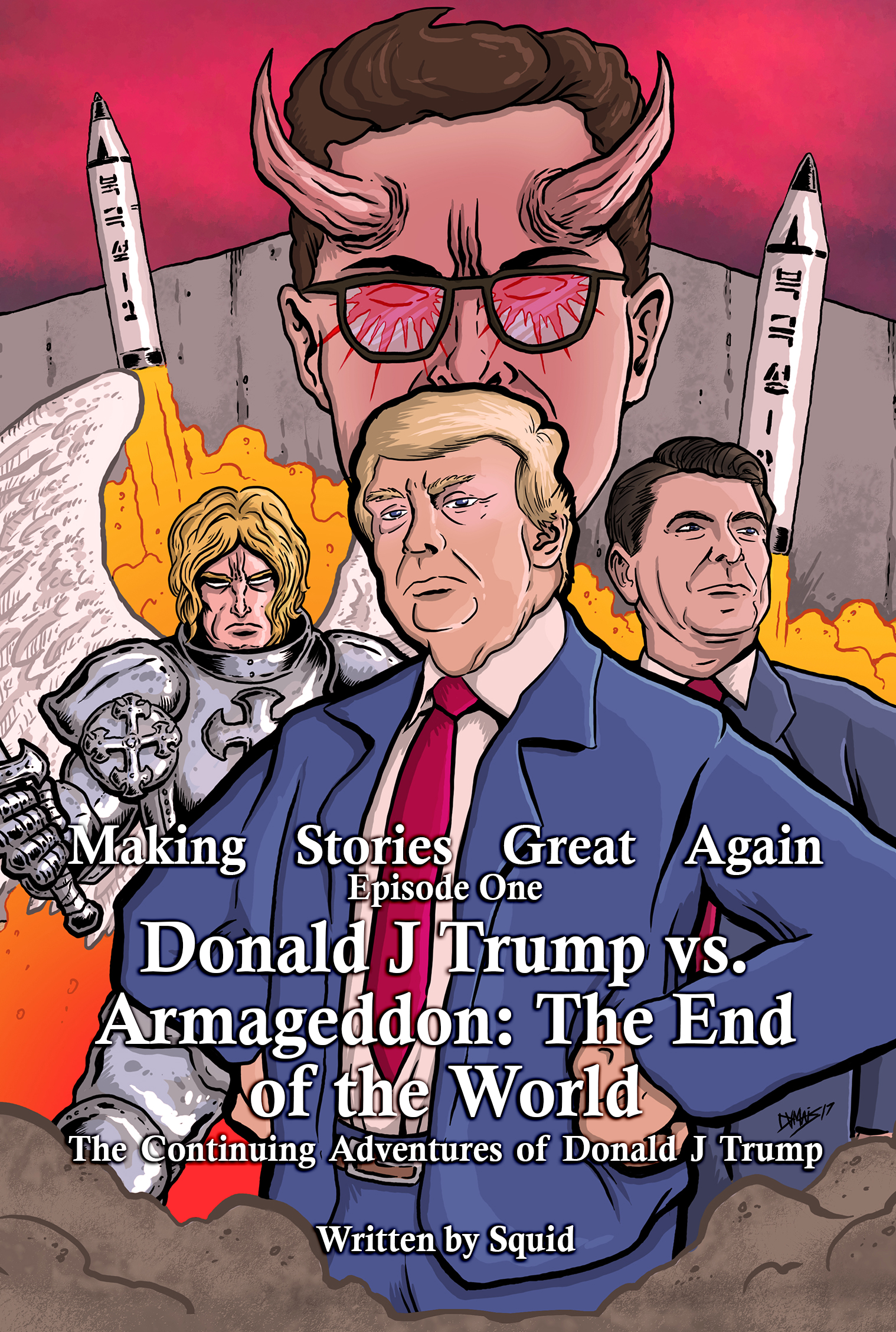 Making Stories Great Again Episode One Donald J Trump vs Armageddon: The End of the World: The Continuing Adventures of Donald J Trump