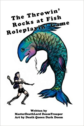 The Throwin' Rocks at Fish Roleplayin' Game
