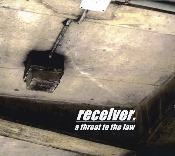 receiver. - A Threat To The Law