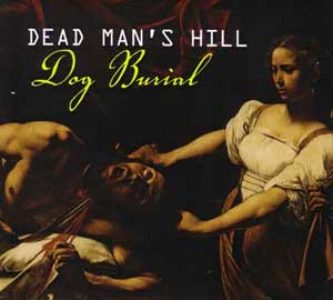 Dead Man's Hill - Dog Burial