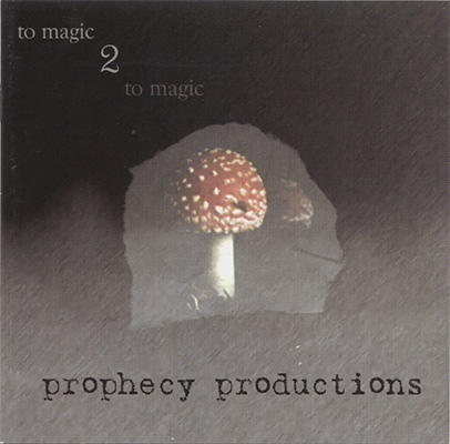 Various - Prophecy Productions - To Magic 2