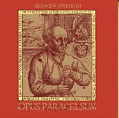 silence and strength - opus paracelsum